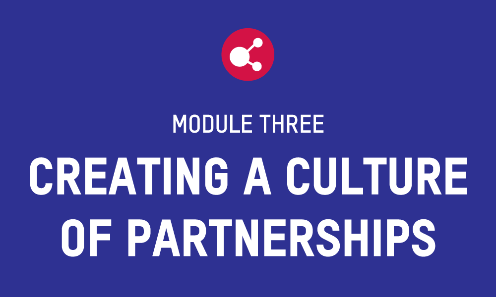 PFS Module 3 – CREATING A CULTURE OF PARTNERSHIPS Workbook