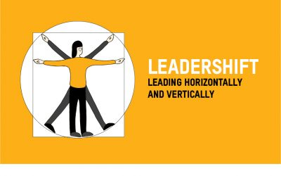 Leadershift: Leading Horizontally and Vertically