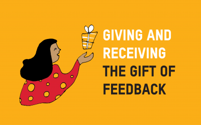 Giving and Receiving Feedback: It's a Gift