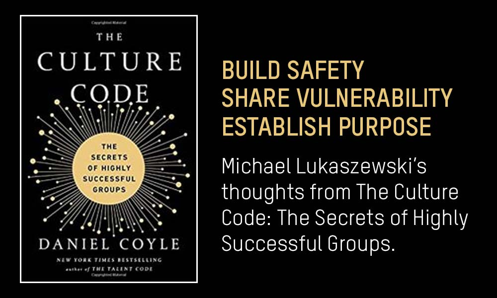 Notes, Quotes and Thoughts from The Culture Code