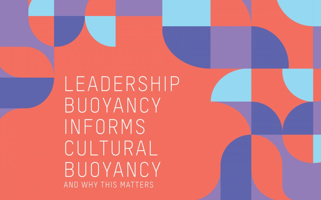 Cultivating Personal, Leadership and Cultural Buoyancy