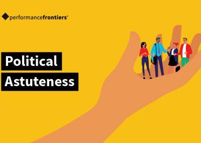 "Political Astuteness: ""Dirty Word"" or Vital Leadership Skill?"