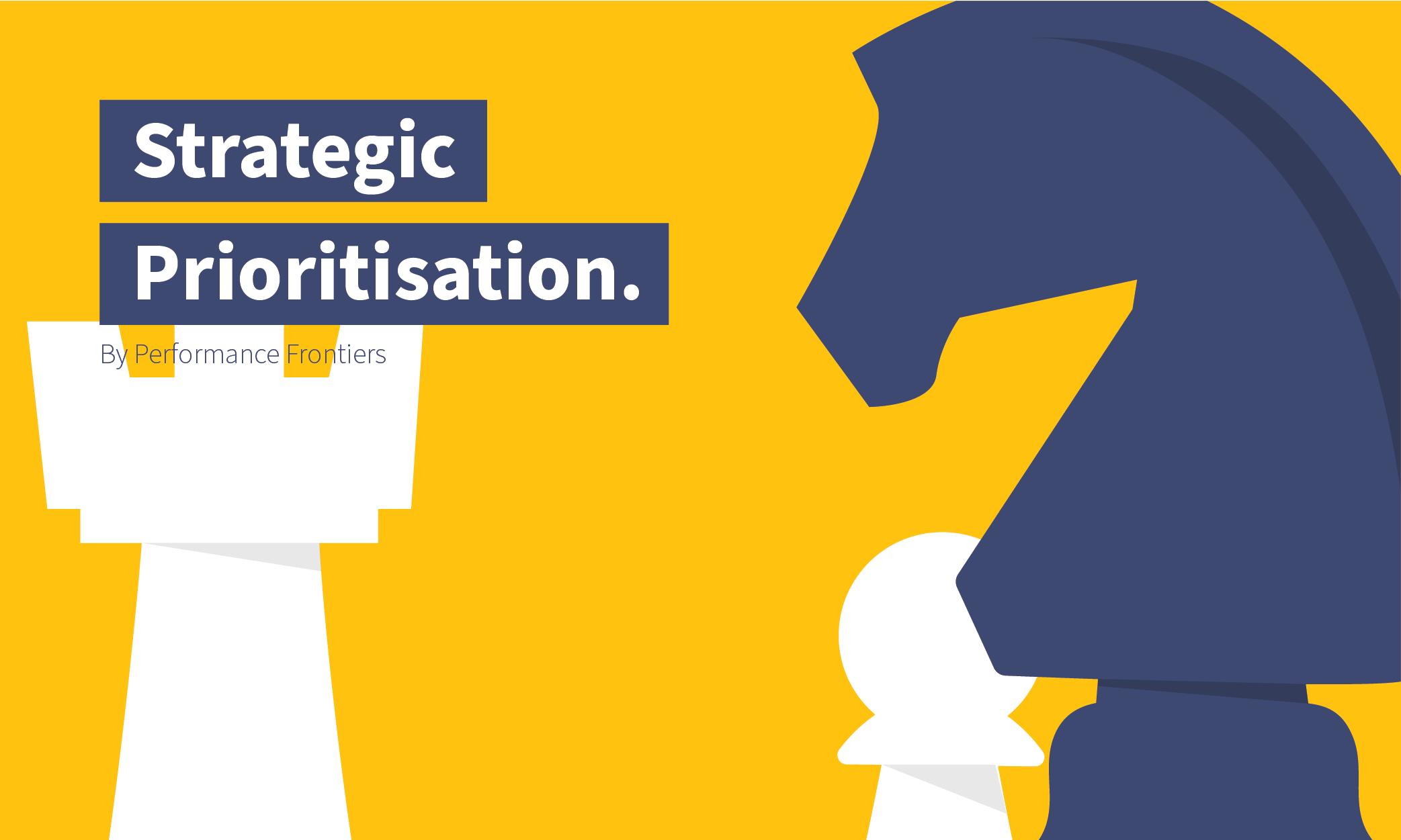 Strategic Prioritisation